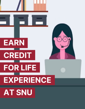 EARN COLLEGE CREDIT FOR LIFE EXPERIENCE AT SNU